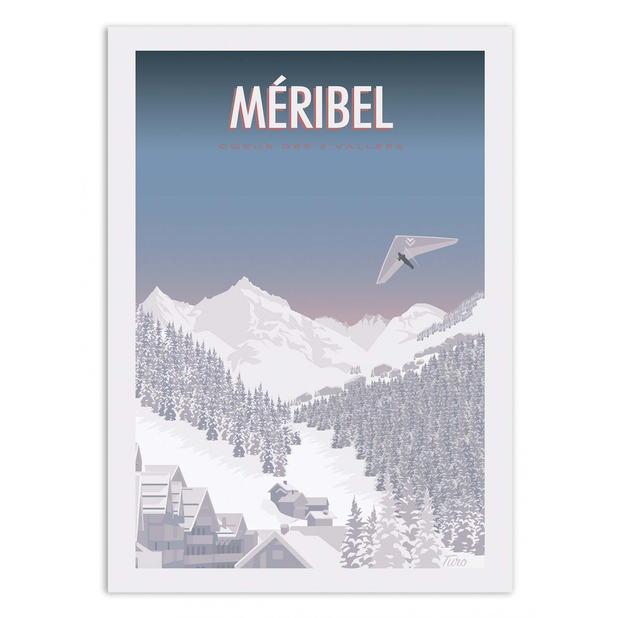 MÉRIBEL - TURO -  Affiche d'art 50 x 70 cm